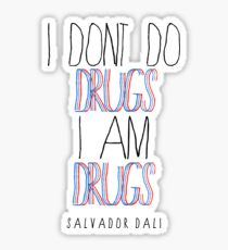 Type Quote #2 - I dont do drugs i am drugs - Salvador Dali Sticker