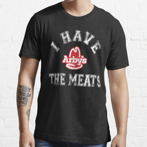 I Have The Meats (Arbys) Essential T-Shirt