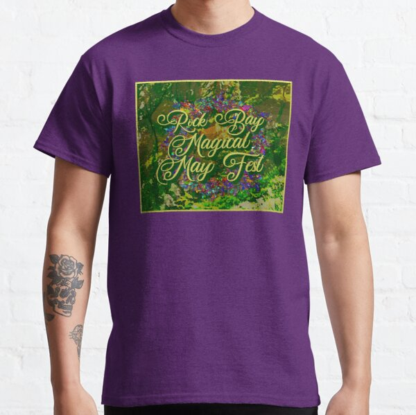 Rock Bay Magical May Fest Classic T-Shirt