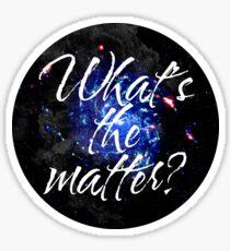 What's the matter? - Dark matter Sticker