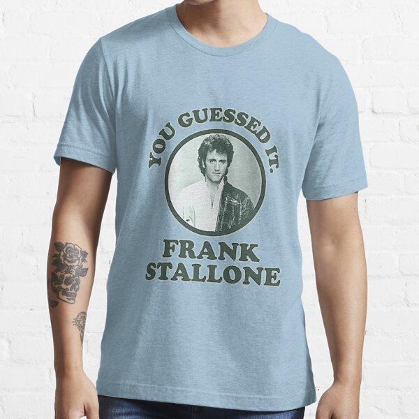 Tu l'as deviné. T-shirt Frank Stallone T-shirt essentiel