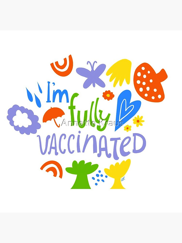 I'm fully vaccinated  by annettekraus