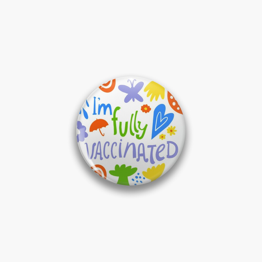 I'm fully vaccinated  Pin