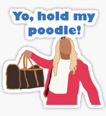 Yo, hold my poodle Sticker