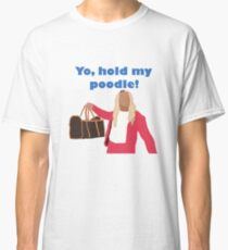 Yo, hold my poodle Classic T-Shirt