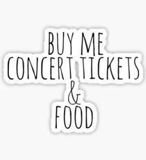 Kaufen Sie mir Konzertkarten und Essen Sticker