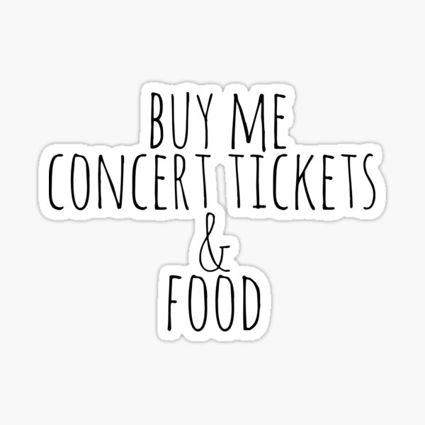 Buy Me Concert Tickets and Food Sticker