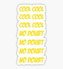 Cool Cool No Doubt No Doubt Sticker