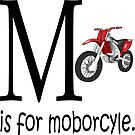 Funny Alphabet: M is for Motorcycle by tommytidalwave