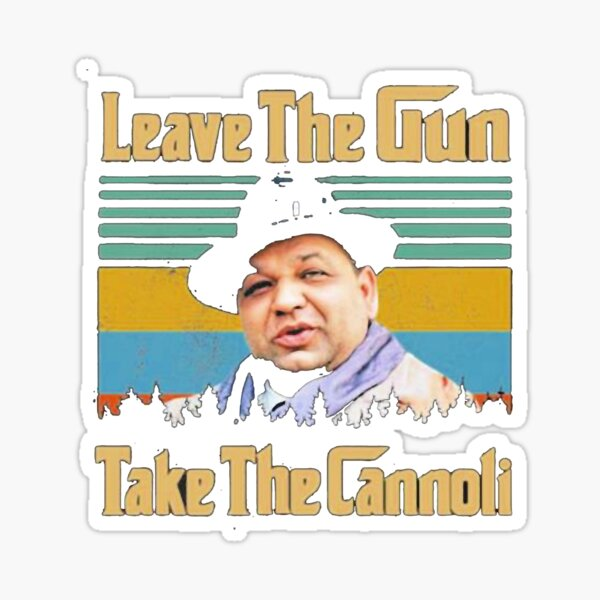 Take The Cannoli The Godfather Classic Famous Quote Tote Bag Pete Clemenza Leave The Gun