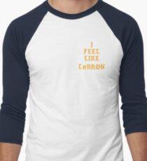 I FEEL LIKE LEBRON Men's Baseball ¾ T-Shirt