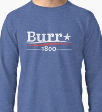 ALEXANDER HAMILTON AARON BURR 1800 Burr Election of 1800 Lightweight Sweatshirt