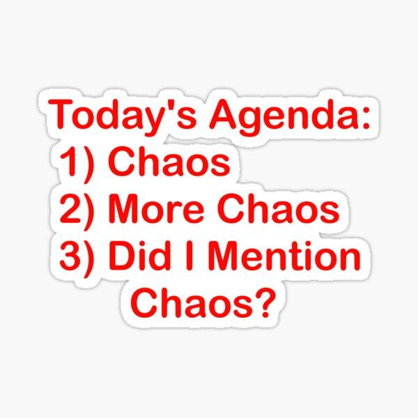 Today's Agenda: Chaos Sticker