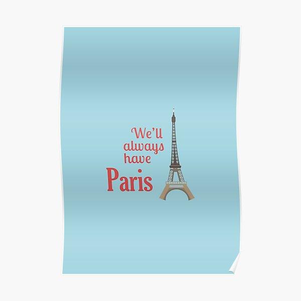 We'll always have Paris Poster