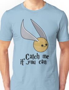 Catch me if you can! Unisex T-Shirt