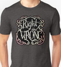 Right the Wrong Unisex T-Shirt