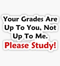 Your Grades Are Up To You Sticker