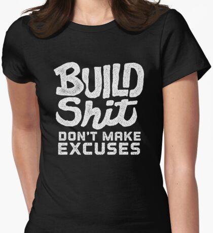 Build Shit Don't Make Excuses T-Shirt