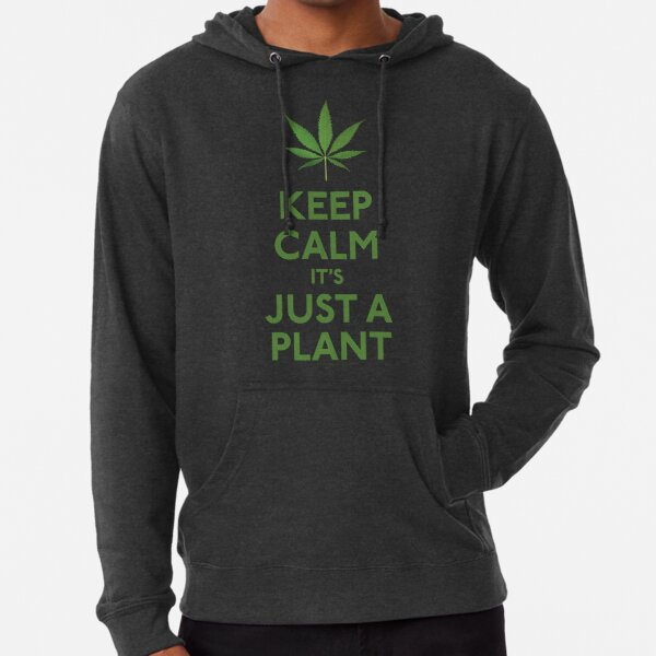 Keep Calm It's Just A Plant Lightweight Hoodie