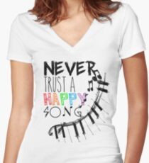 Never Trust A Happy Song Women's Fitted V-Neck T-Shirt