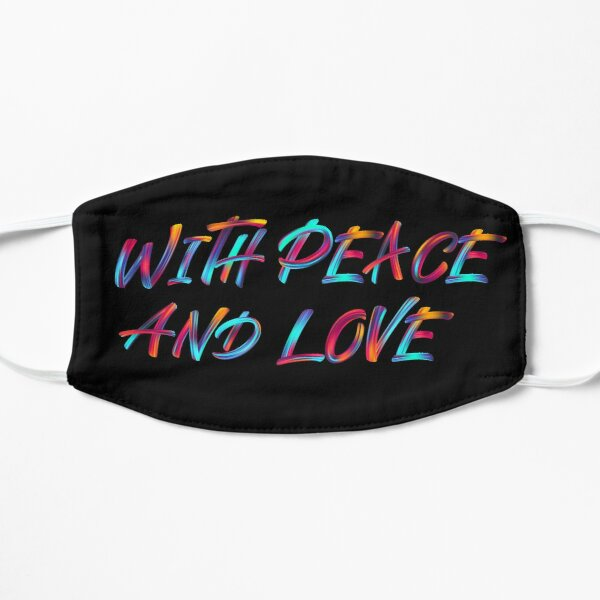 With peace and love Flat Mask