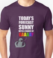 Sunny with a Chance of Gaaaaay! T-Shirt