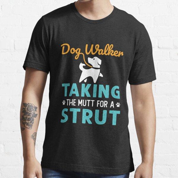 Dog Walker Taking the Mutt for a Strut Essential T-Shirt