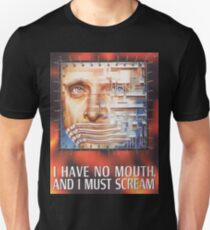 I have no mouth, and I must scream Unisex T-Shirt