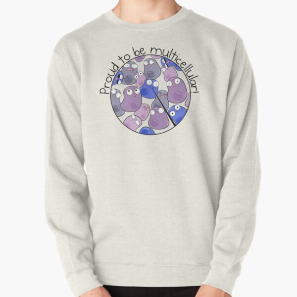 Proud to be Multicellular Pullover Sweatshirt