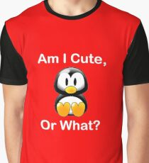 Am I Cute, Or What? Graphic T-Shirt