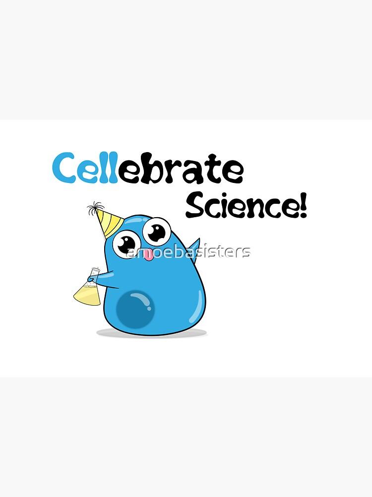 Cellebrate Science! by amoebasisters