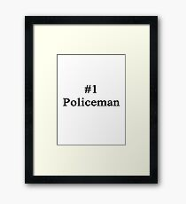 #1 Policeman  Framed Print