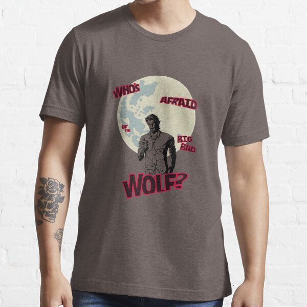 Who's Afraid of The Big Bad Wolf? Essential T-Shirt