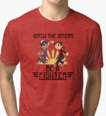 Ditch The Biters, Be A Fighter Tri-blend T-Shirt