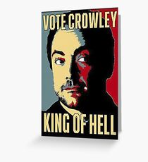 Vote Crowley - KING OF HELL Greeting Card