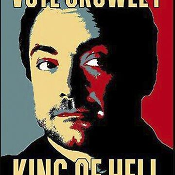 Vote Crowley - KING OF HELL by alexcarvalho