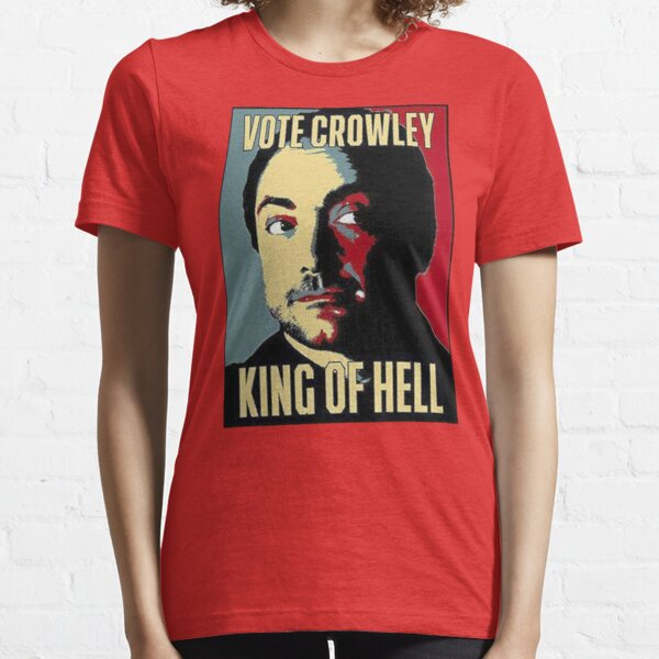 Vote Crowley - KING OF HELL Essential T-Shirt