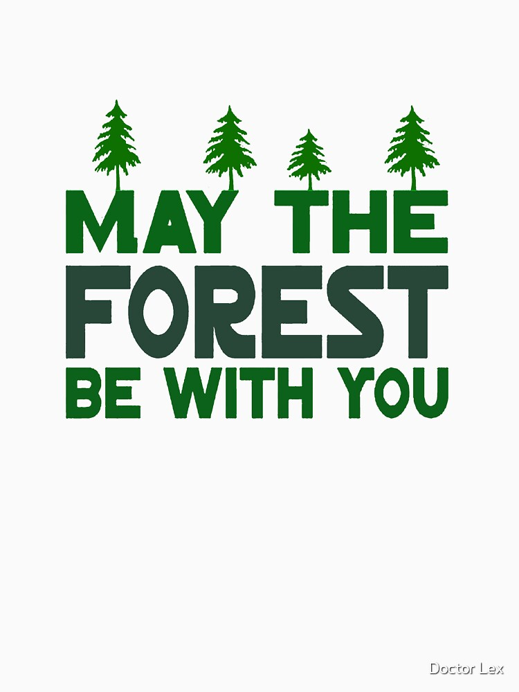 May The Forest Be With You | Unisex T-Shirt