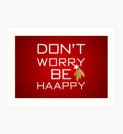 Don't Worry Be Haapy Art Print