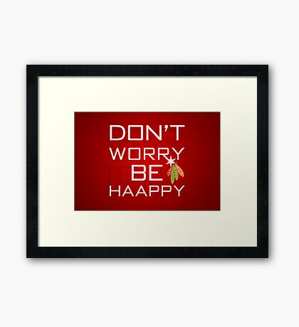 Don't Worry Be Haapy Framed Print