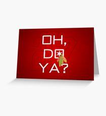Oh, Do Ya? Greeting Card