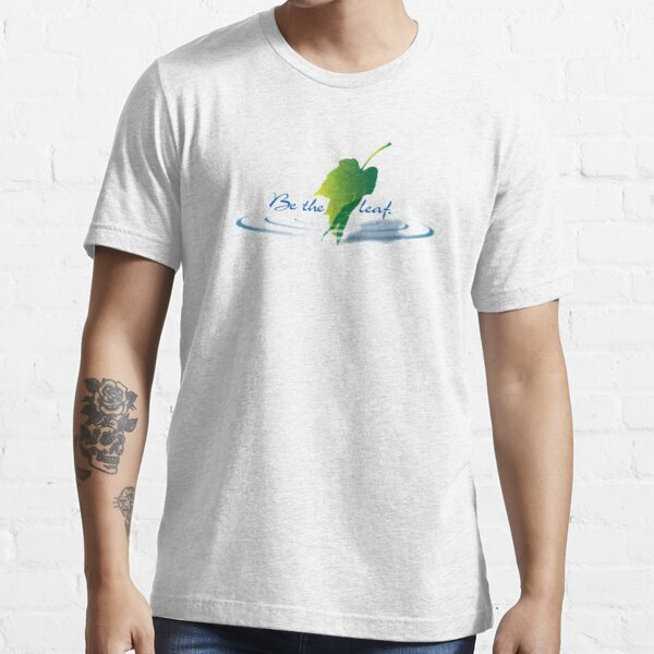 Be the leaf Essential T-Shirt