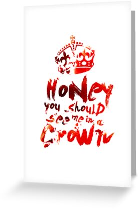 Honey, You Should See Me In A Crown by devinleighbee