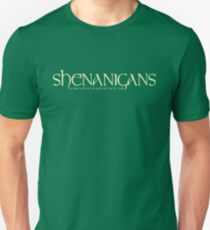 Shenanigans (The place with all the goofy s#it on the walls)! Unisex T-Shirt