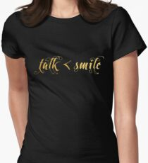 Talk Less, Smile More Women's Fitted T-Shirt