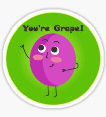 You're Grape! Sticker