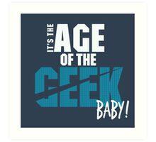 Age of the Geek Art Print