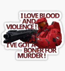 I love blood and violence - Sarge - Red vs blue Sticker