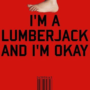 I'm a Lumberjack by upsidedownRETRO