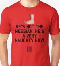 Not the Messiah Unisex T-Shirt